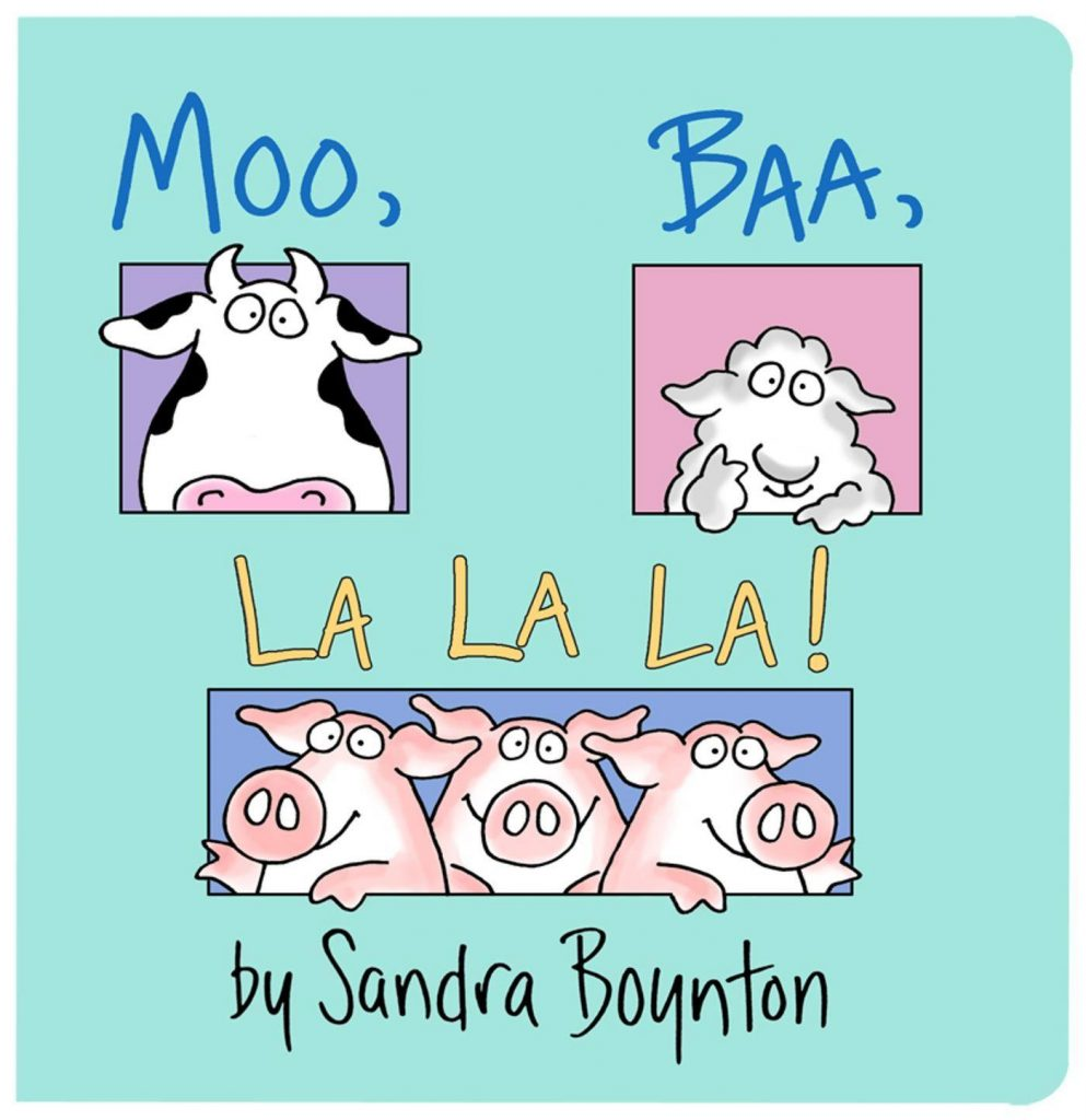Moo, Baa Baa, La La La by Sandra Boynton - Best Books for 1 Year Old